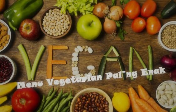 Menu Vegetarian Paling Enak, Ga Kalah Sama Daging
