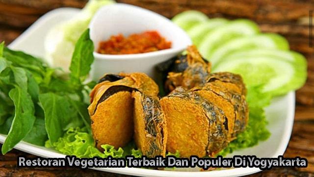 Restoran Vegetarian Terbaik Dan Populer Di Yogyakarta